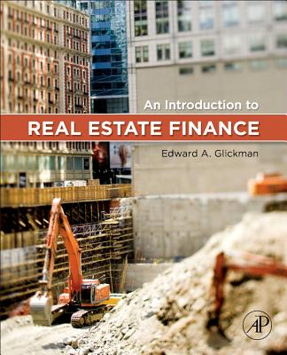 An Introduction to Real Estate Finance By Glickman, Edward