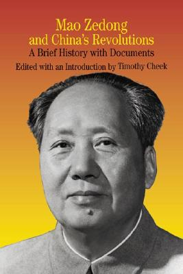 Mao Zedong and China's Revolutions By Cheek, Timothy